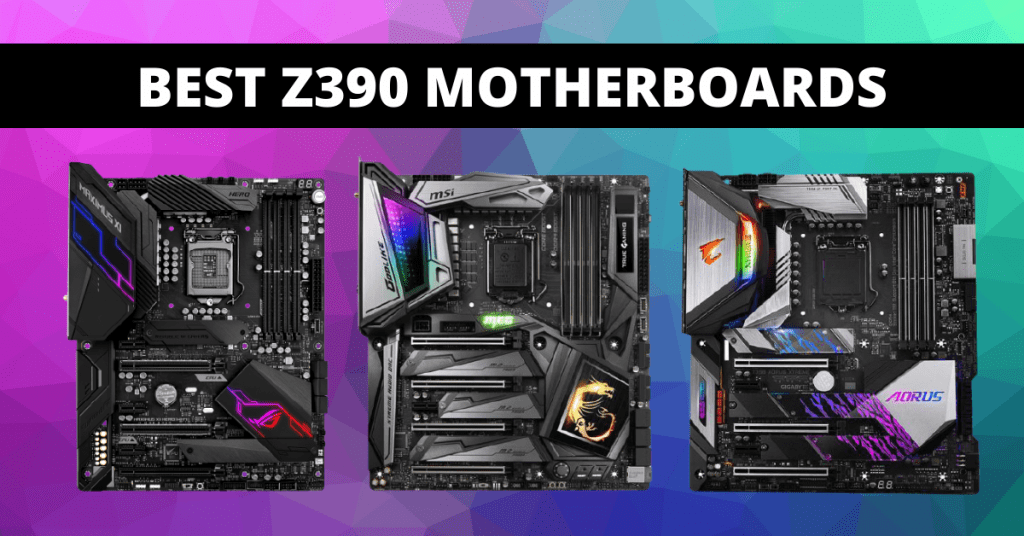 Best Z390 Motherboard