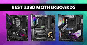 Read more about the article Best Z390 Motherboard in 2021 to Skyrocket Your PC