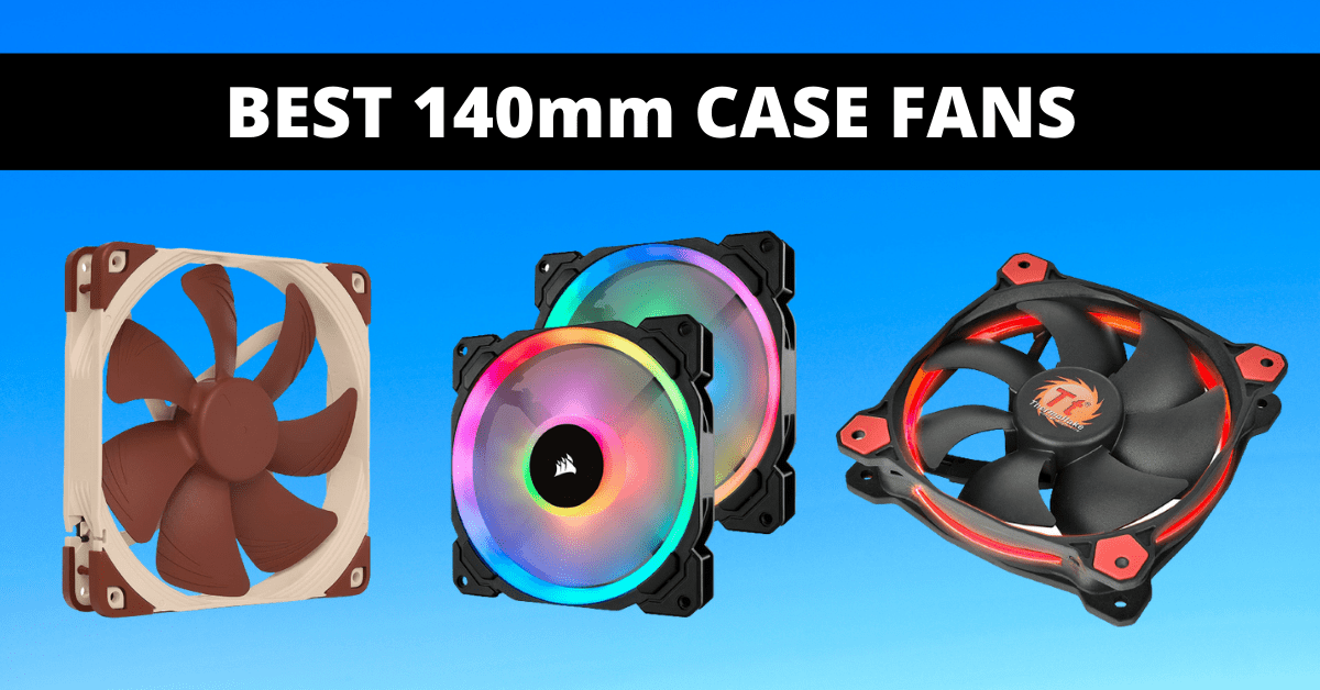 Read more about the article Best 140mm Case Fan in 2021 to Cool Down Your PC