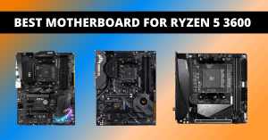 Read more about the article Ultimate List to Best Motherboard for Ryzen 5 3600