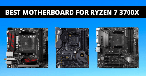 Read more about the article Ultimate List to Best Motherboard for Ryzen 7 3700x