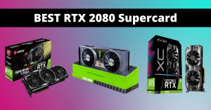 Read more about the article Best RTX 2080 Card in 2021 to Boost Your PC