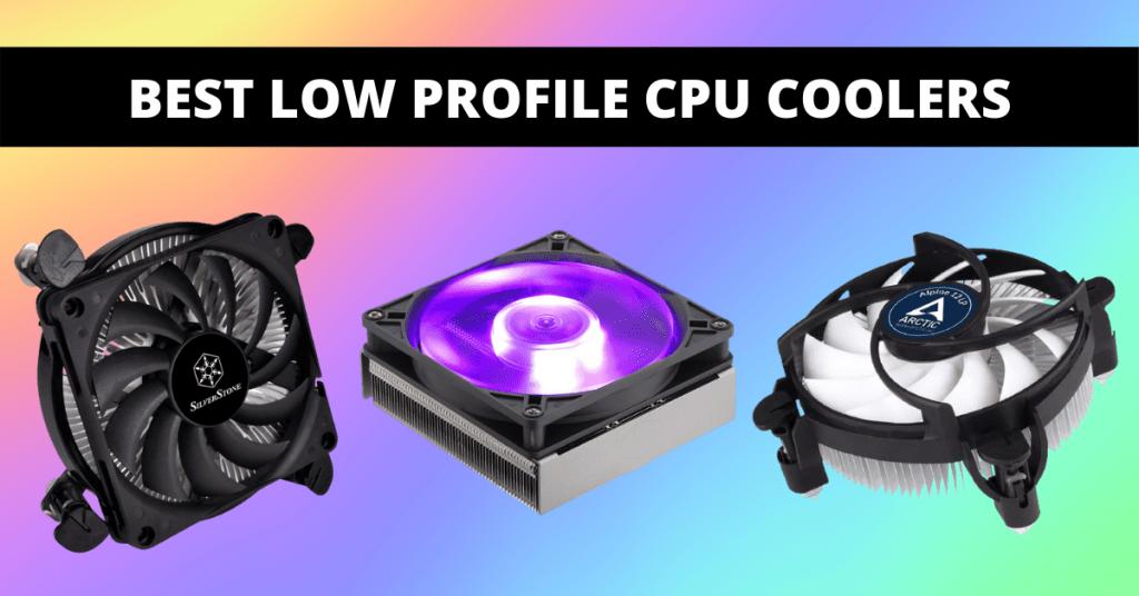LOW PROFILE CPU COOLER