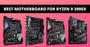 Read more about the article Best Motherboard for Ryzen 9 3900x   Review & Buying Guide