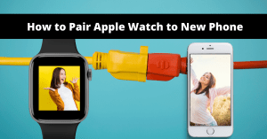 Read more about the article How to Pair Apple Watch to New Phone in 2 Minutes